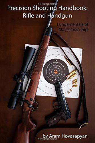 Precision Shooting Handbook: Rifle and Handgun: Fundamentals of Marksmanship