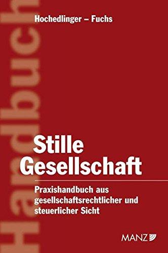 Stille Gesellschaft: Praxishandbuch zu gesellschaftsrechtlichen und steuerlichen Fragen