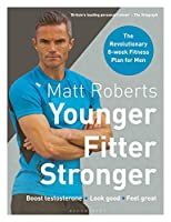 Younger Fitter Stronger: The Revolutionary 8-Week Fitness Plan for Men