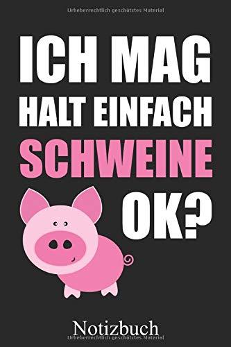 Ich mag halt einfach Schweine ok? - Landwirt Bauer Notizbuch: Landwirtschaft Farmtiere Notizheft, Schreibheft, Tagebuch (Taschenbuch ca. DIN A 5 Format Liniert) von JOHN ROMEO