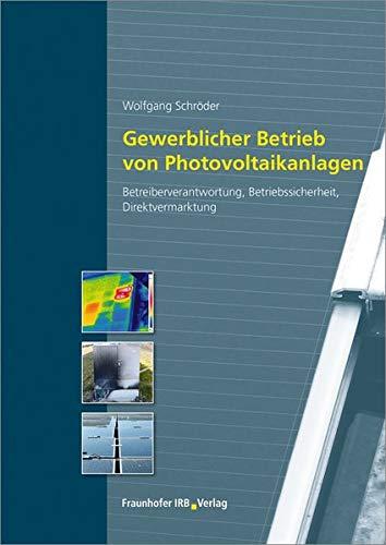 Gewerblicher Betrieb von Photovoltaikanlagen: Betreiberverantwortung, Betriebssicherheit, Direktvermarktung.