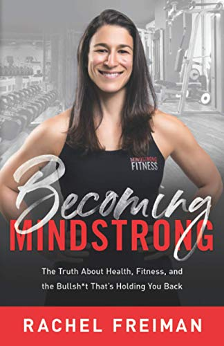 Compare Textbook Prices for Becoming MindStrong: The Truth About Health, Fitness, and the Bullsh*t That's Holding You Back  ISBN 9781544514659 by Freiman, Rachel