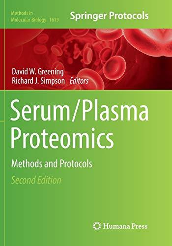Serum/Plasma Proteomics: Methods and Protocols (Methods in Molecular Biology, 1619, Band 1619)