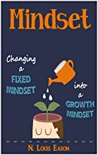 Mindset: Changing a Fixed Mindset Into a Growth Mindset