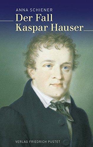 Der Fall Kaspar Hauser (Biografien)