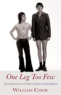 One Leg Too Few - The Adventures of Peter Cook & Dudley Moore