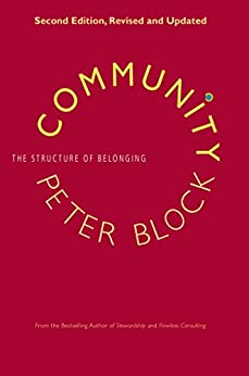 Community: The Structure of Belonging by [Peter Block]