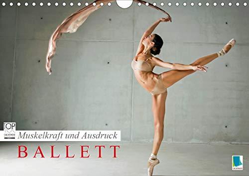 Muskelkraft und Ausdruck – Ballett (Wandkalender 2021 DIN A4 quer)