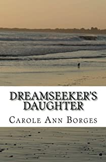 Dreamseeker's Daughter: A nautical memoir about an eccentric family living aboard an old schooner boat on the Mississippi ...