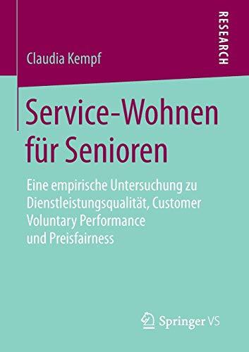 Service-Wohnen für Senioren: Eine empirische Untersuchung zu Dienstleistungsqualität, Customer Voluntary Performance und Preisfairness