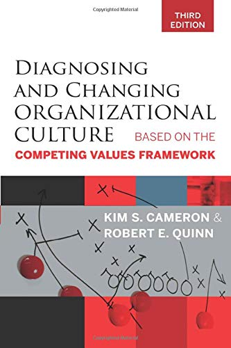 Compare Textbook Prices for Diagnosing and Changing Organizational Culture: Based on the Competing Values Framework 3 Edition ISBN 8601400125571 by Cameron, Kim S.,Quinn, Robert E.