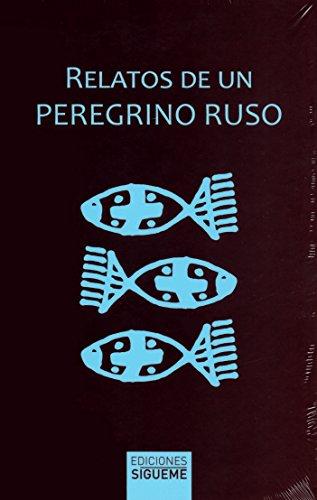 Relatos De Un Peregrino Ruso. nueva ed: 8 (Ichthys)