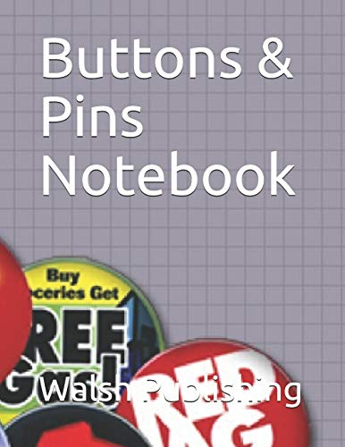 Compare Textbook Prices for Buttons & Pins Notebook  ISBN 9781723720222 by Publishing, Walsh