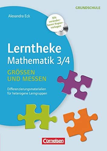Lerntheke Grundschule - Mathe: Größen und Messen 3/4 - Differenzierungsmaterial für heterogene Lerngruppen - Kopiervorlagen mit CD-ROM