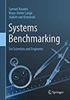 Systems Benchmarking: For Scientists and Engineers Front Cover