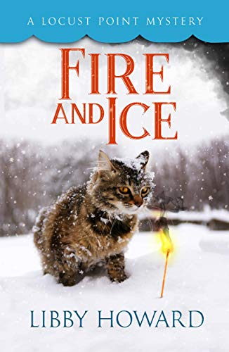 Fire And Ice (Locust Point Mystery Book 10)