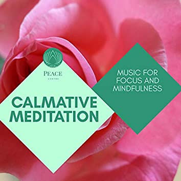 Calmative Meditation - Music For Focus And Mindfulness