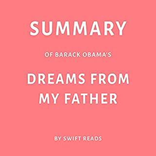 Summary of Barack Obama's Dreams from My Father by Swift Reads audiobook cover art