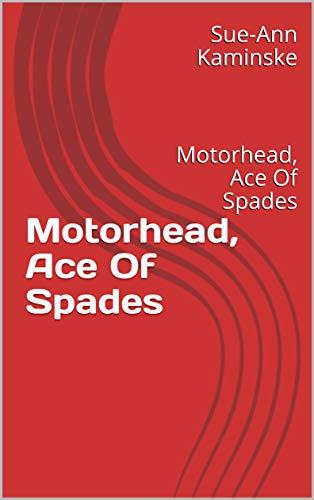 Motorhead, Ace Of Spades: Motorhead, Ace Of Spades (English Edition)