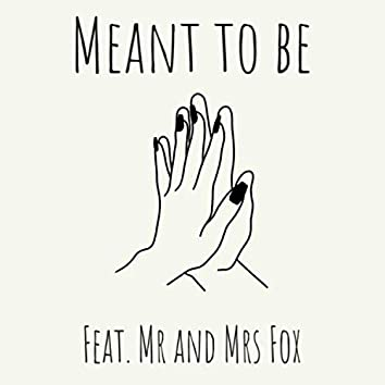 Meant to Be (feat. Mr & Mrs Fox)