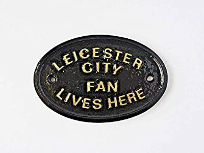 Leicester City Fan Lives Here -Home or Garden Wall Sign in Black with Gold Raised Lettering