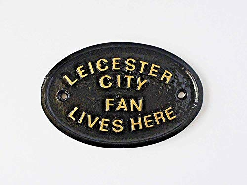 'LEICESTER CITY FAN LIVES HERE' WALL OR FENCE GARDEN PLAQUE/SIGN WITH GOLD RAISED LETTERING