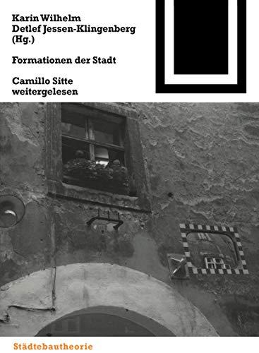 Formationen Der Stadt: Camillo Sitte Weitergelesen (Bauwelt Fundamente): 132 (BIRKHÄUSER)