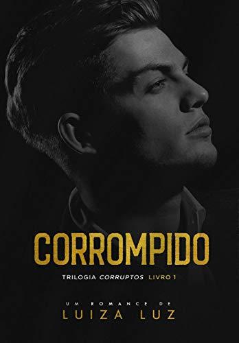 CORROMPIDO: Trilogia CORRUPTOS, livro 1