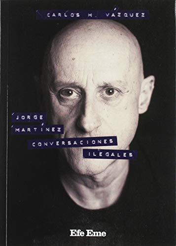 Jorge Martínez, conversaciones ilegales: 9 (Biblioteca Efe Eme)
