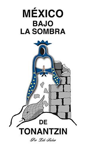 MÉXICO BAJO LA SOMBRA DE TONATZIN