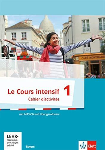 Le Cours intensif 1: Cahier d'activités mit Audios und Lernsoftware 1. Lernjahr: Französisch als 3. Fremdsprache (Le Cours intensif. Französisch als 3. Fremdsprache ab 2016)