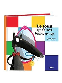 Le loup qui s'aimait beaucoup trop - Book #2 of the Le Loup