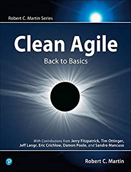 [Martin Robert C.]のClean Agile: Back to Basics (Robert C. Martin Series) (English Edition)