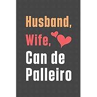 Husband, Wife, Can de Palleiro: For Can de Palleiro Dog Fans