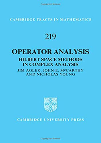 Operator Analysis: Hilbert Space Methods in Complex Analysis (Cambridge Tracts in Mathematics)