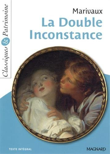 La double inconstance by Pierre de Marivaux;Philippe Tomblaine;Christine Girodias-Majeune(2013-06-21)