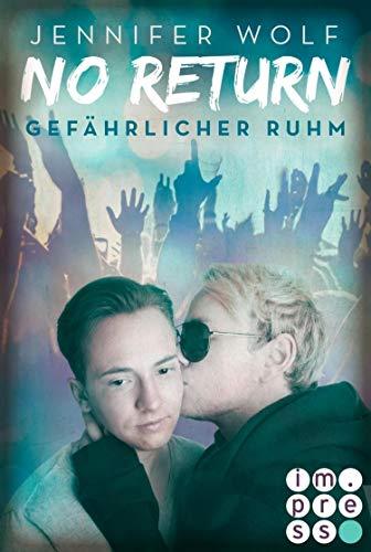 No Return 4: Gefährlicher Ruhm: Rockstar-Liebesroman und Gay Romance in Einem - über ein One Night Stand mit Folgen