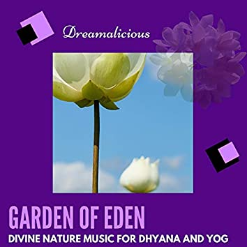 Garden Of Eden - Divine Nature Music For Dhyana And Yog