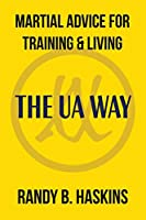 Martial Advice for Training and Living: The Ua Way