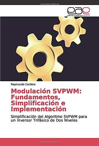 Modulación SVPWM: Fundamentos, Simplificación e...