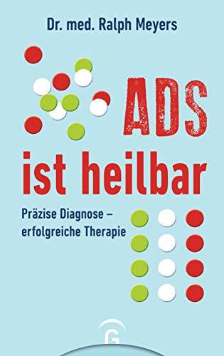 ADS ist heilbar: Präzise Diagnose - erfolgreiche Therapie