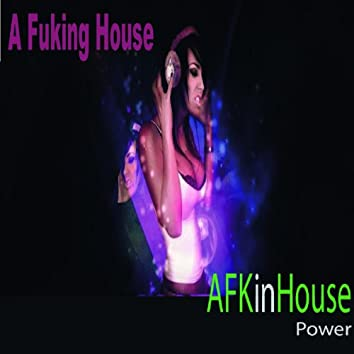 A Fuking House (Power)