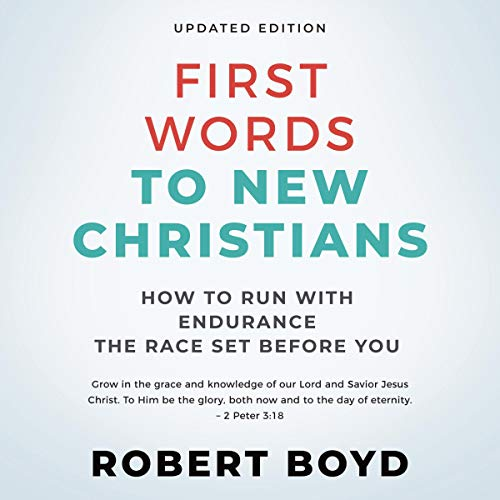 First Words to New Christians - Updated Edition Audiobook By Robert Boyd cover art