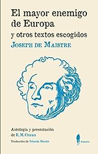 El mayor enemigo de Europa y otros textos escogido par Joseph de Maistre