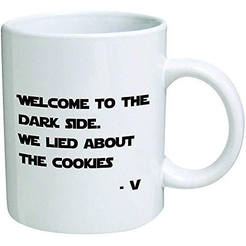 Divertido Bienvenido al lado negro Mintimos sobre las galletas Taza de café Vader Starwars Divertido inspirador y sarcasmo Por una taza para guardar TM