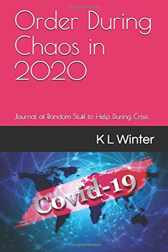 Order During Chaos in 2020: Journal of Random Stuff to Help During Crisis