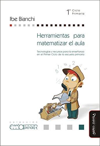 Herramientas para matematizar el aula: Tecnologías y recursos para la enseñanza en...