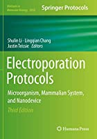 Electroporation Protocols: Microorganism, Mammalian System, and Nanodevice (Methods in Molecular Biology (2050))