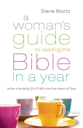 Woman's Guide to Reading the Bible in a Year: A Life-Changing Journey Into The Heart Of God