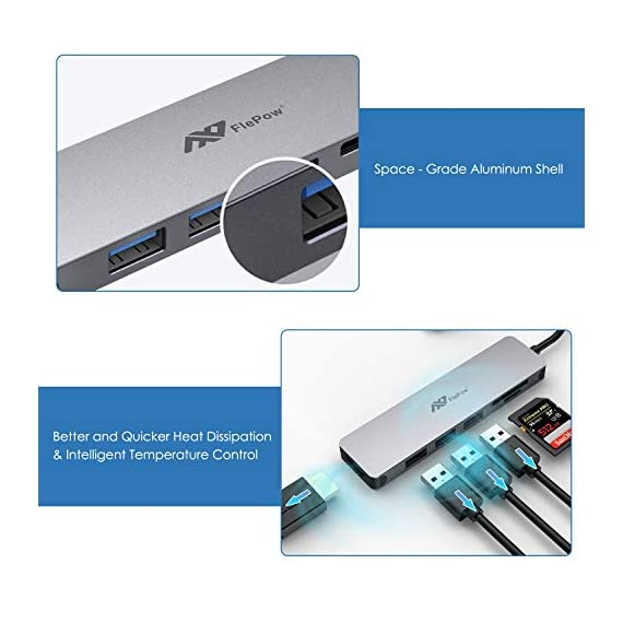 USB C Hub Multiport Adapter - 7 in 1 Portable Space Aluminum Dongle with 4K HDMI Output, 3 USB 3.0 Ports, SD/Micro SD… 6 Portable & Anti - overheat & plug and go - sleek compact with pocket size, 4. 5*1. 1*0. 4 in, Easy to set into your laptop sleeve, Bag or pocket. Premium space aluminum shell makes the USB C hub sturdy and durable, Also designed to prevent overheating, keeping you and Your devices secure. Plug and play, no software, drivers or complicated installation required. 7 in 1 design & massive expansion - 3 standard USB ports with 5Gbps transfer speed ensuring quick syncing and file sharing, 1 HDMI port with vivid 4K video output that transfers media in seconds with 3D effect, 2 SD card slots (one Micro SD) for superior data-storing versatility, and a USB - C power Delivery charging connector that makes the USB C adapter possible to connect any devices with USB - C ports —All possibilities in one hub. 4K HDMI Video Adapter for Stunning Pleasure - Extends your screen with the HDMI port and directly stream 4K UHD or Full HD 1080p video to HDTV, monitors, or projectors. FlePow USB C Hub brings you vivid 3D effect video sync. Perfect to stream a full HD movie on your HDTV; extend a 3D video game on your monitors or show your PPT through the projectors for office meetings.